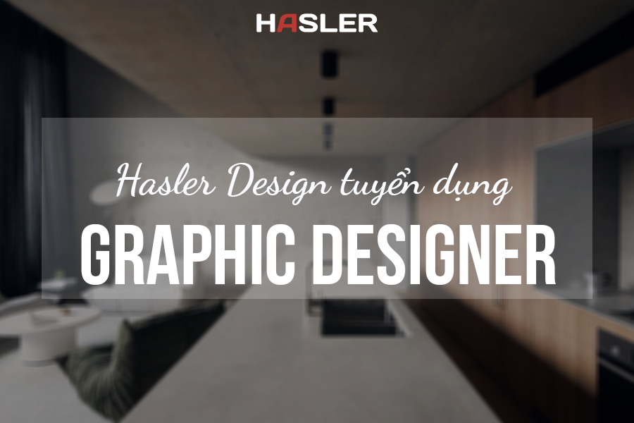 Tuyển dụng Graphic Designer tại Hasler Design